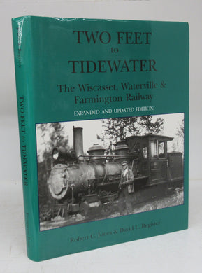 Two Feet to Tidewater: The Wiscasset, Waterville & Farmington Railway