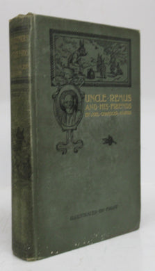 Uncle Remus and His Friends: Old Plantation Stories, Songs and Ballads with Sketches of Negro Character