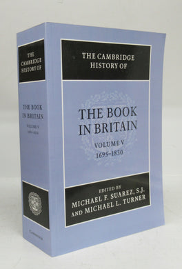 The Cambridge History of the Book in Britain Volume V 1695-1830