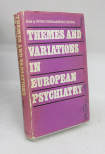 Themes and Variations in European Psychiatry