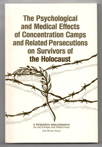 The  Psychological and Medical Effects of Concentration Camps and Related Persecutions on Survivors of the Holocaust: A Research Bibliography