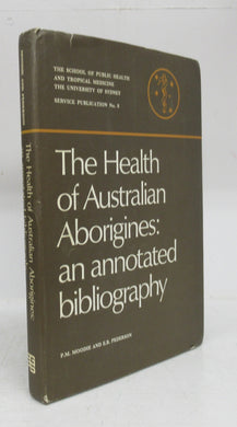 The Health of Australian Aborigines: an annotated bibliography