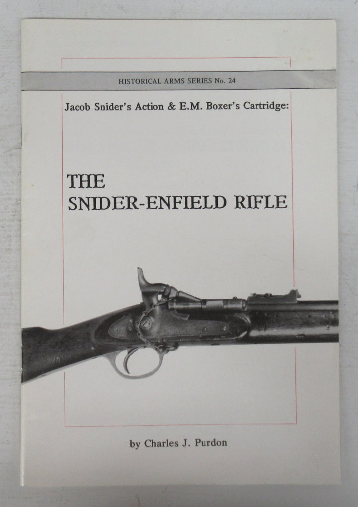 Jacob Snider's Action & E. M. Boxer's Cartridge: The Snider-Enfield Rifle