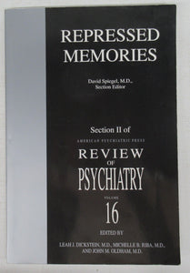 Repressed Memories: Section II of American Psychiatric Press Review of Psychiatry Vol. 16