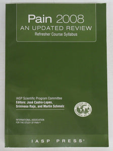 Pain 2008 - An Updated Review. Refresher Course Syllabus