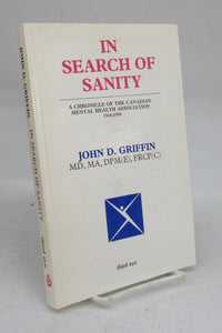 In Search of Sanity: A Chronicle of the Canadian Mental Health Association 1918-1988