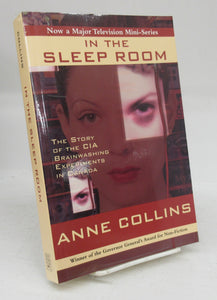 In The Sleep Room: The Story of the CIA Brainwashing Experiments in Canada