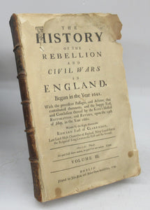 The History of the Rebellion and Civil Wars in England, Begun in the Year 1641. Volume III only
