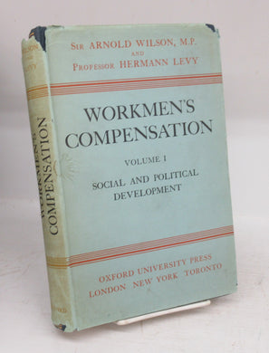 Workmen's Compensation Volume I: Social and Political Development
