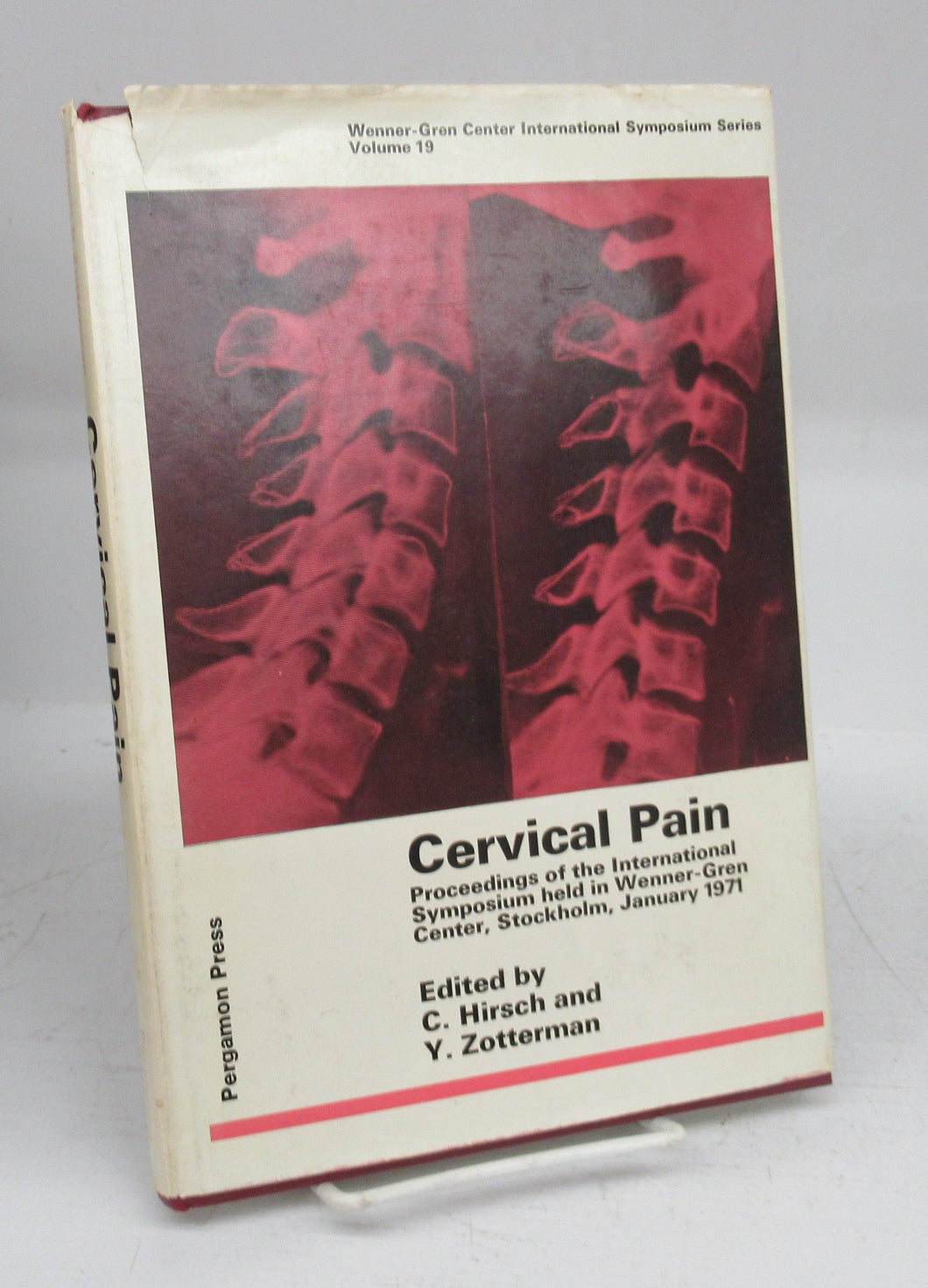 Cervical Pain: Proceedings of the International Symposium held in Wenner-Gren Center, Stockholm, January 1971