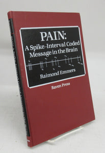 Pain: A Spike-Interval Coded Message in the Brain