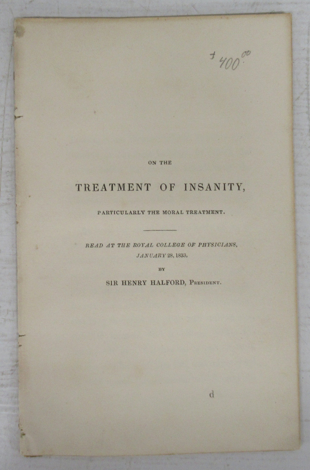 On The Treatment of Insanity, Particularly the Moral Treatment