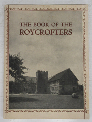 The Book of the Roycrofters: Wherein A Selection of Their Products is Described and Pictured