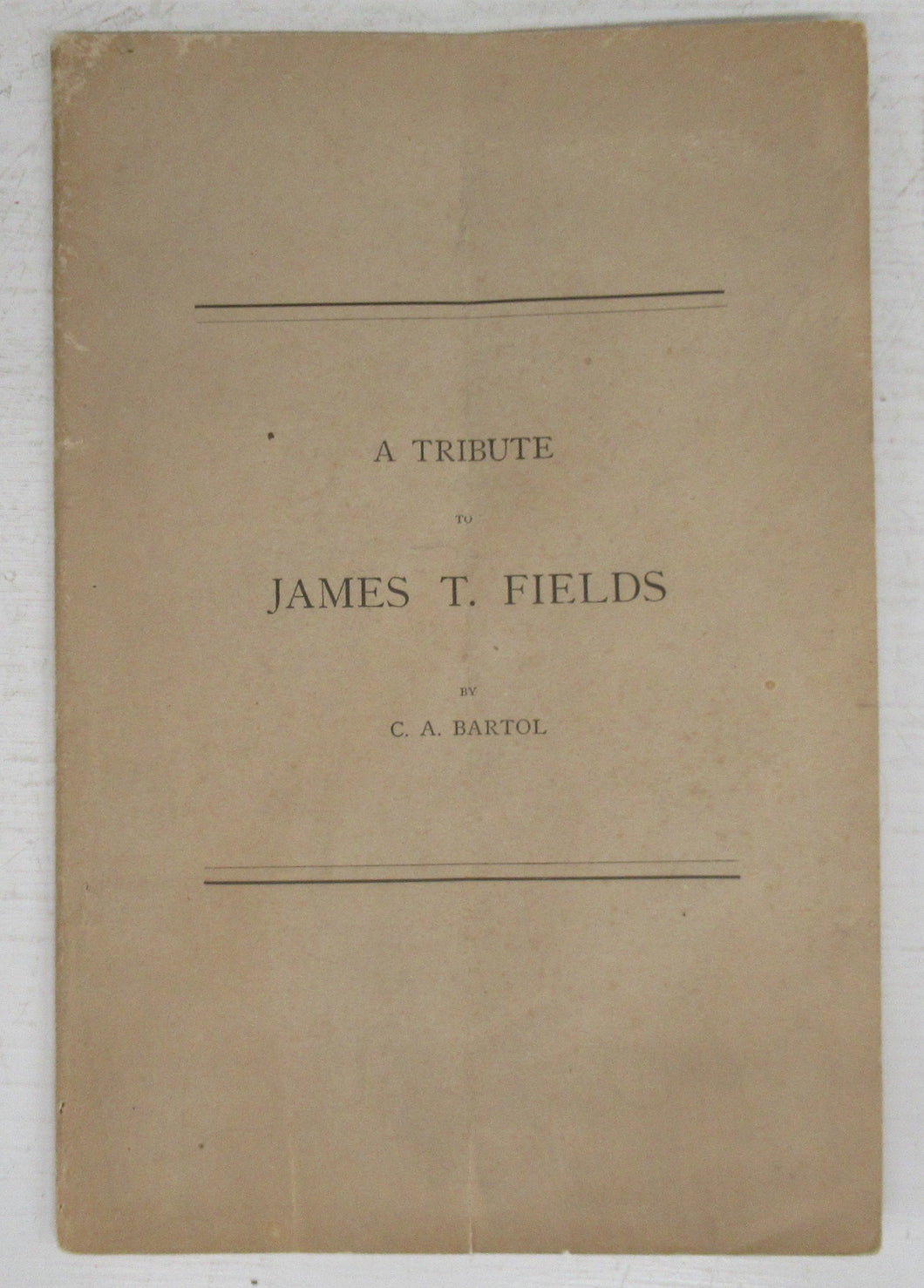 James T. Fields. A Discourse in West Church, Boston