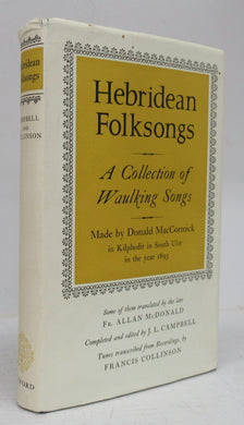 Hebridean Folksongs: A Collection of Waulking Songs Made by Donald MacCormick in Kilphedir in South Uist in the year 1893