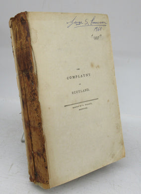 The Complaynt of Scotland. Written in 1548. With a Preliminary Dissertation, and Glossary
