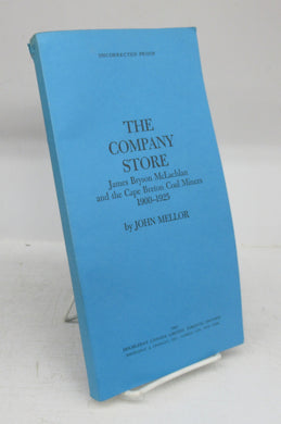 The Company Store: James Bryson McLachlan and the Cape Breton Coal Miners 1900-1925