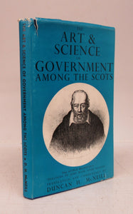 "The Art & Science of Government Among the Scots: Being George Buchanan's ""Dialogus de Jure Regni Apud Scotos"""