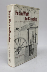 Fom Watt to Clausius: The rise of thermodynamics in the early industrial age