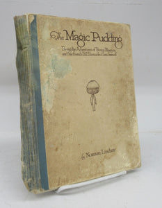 The Magic Pudding: Being the Adventures of Bunyip Bluegum and his friends Bill Barnacle & Sam Sawnoff