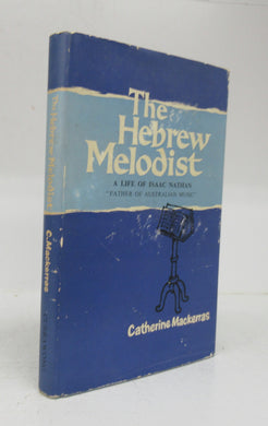 The Hebrew Melodist: A Life of Isaac Nathan