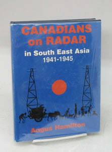 Canadians On Radar in South East Asia 1941-1945
