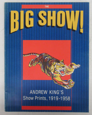 The Big Show! Andrew King's Show Prints, 1919-1958