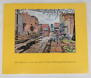 John Street is a one-way street: Clark McDougall Retrospective 1921-1980
