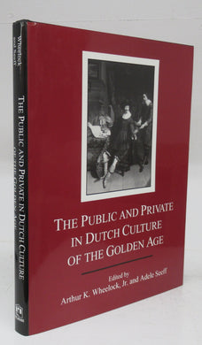 The Public and Private in Dutch Culture of the Golden Age