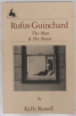 Rufus Guinchard: The Man & His Music