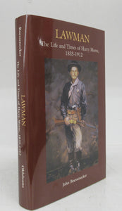 Lawman: The Life and Times of Harry Morse, 1835-1912