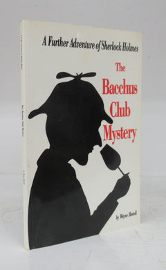 The Bacchus Club Mystery: A Further Adventure of Sherlock Holmes