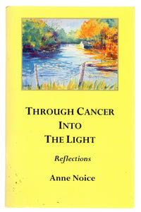 Through Cancer Into The Light: Reflections