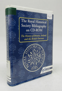 The Royal Historical Society Bibliography on CD-ROM: The History of Britain, Ireland, and the British Overseas
