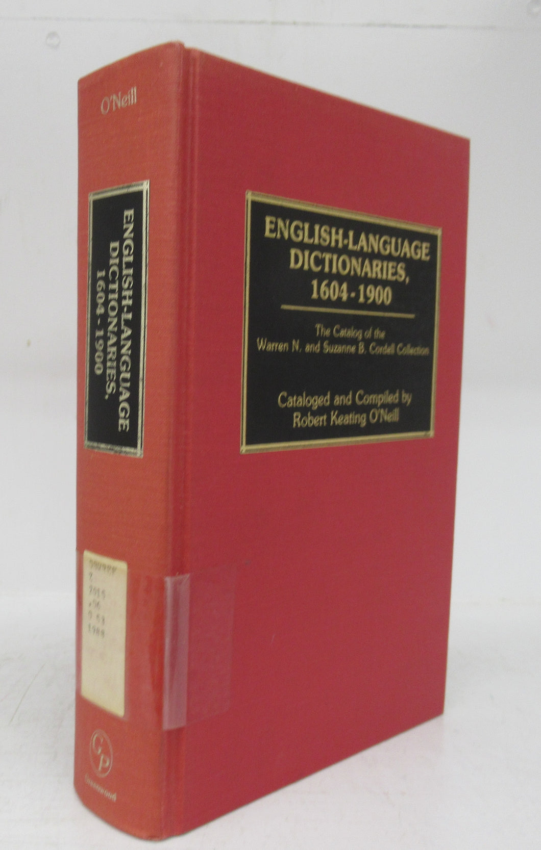 English-Language Dictionaries, 1604-1900: The Catalog of the Warren N. and Suzanne B. Cordell Collection