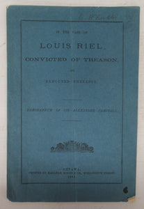 In The Case of Louis Riel, Convicted of Treason, and Executed Therefor, Memorandum of Sir Alexander Campbell