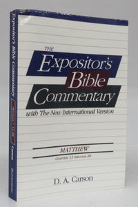 The Expositor's Bible Commentary with The New International Version: Matthew Chapters 13 Through 28