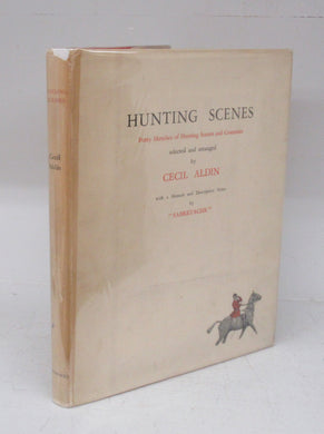 Hunting Scenes: Forty Sketches of Hunting Scenes and Countries selected and arranged by Cecil Aldin with a Memoir and Descriptive Notes by