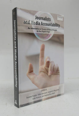 Journalists and Media Accountability: An International Study of New People in the Digital Age