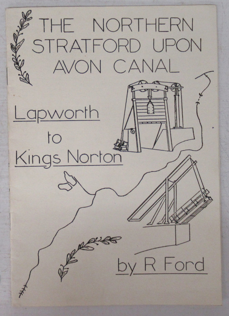 The Northern Stratford Upon Avon Canal: Lapworth to Kings Norton
