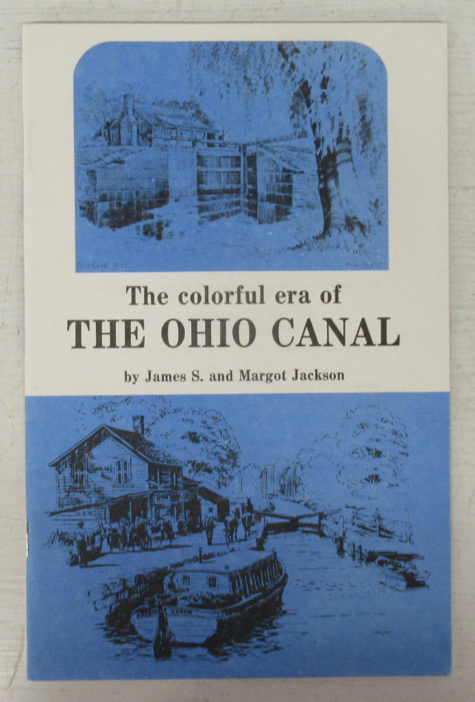 The colorful era of The Ohio Canal: Cleveland to Akron 1827-1913