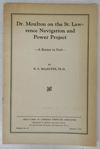 Dr. Moulton on the St. Lawrence Navigation and Power Project: A Review in Part