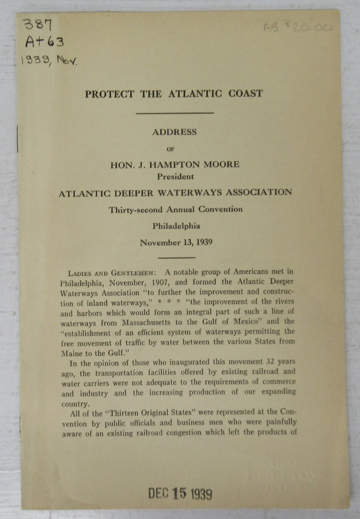 Protect the Atlantic Coast: Address of Hon. J. Hampton Moore, President Atlantic Deeper Waterways Association, Thirty-second Annual Convention, Philadelphia, November 13, 1939