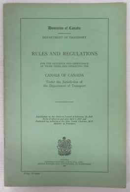 Rules and Regulations for the Guidance and Observance of those Using and Operating the Canals of Canada Under the Jurisdiction of the Department of Transport