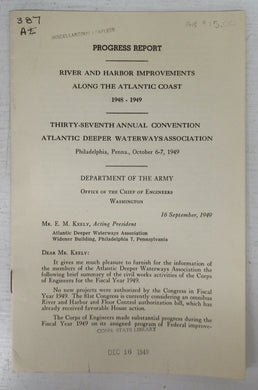 Progress Report. River and Harbor Improvements Along the Atlantic Coast 1948-1949. Thirty-seventh Annual Convention Atlantic Deeper Waterways Association Philadelphia, Penna., October 6-7, 1949
