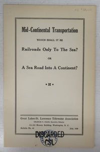 Mid-Continental Transportation. Which Shall It Be. Railroads Only To The Sea? Or A Sea Road Into A Continent?