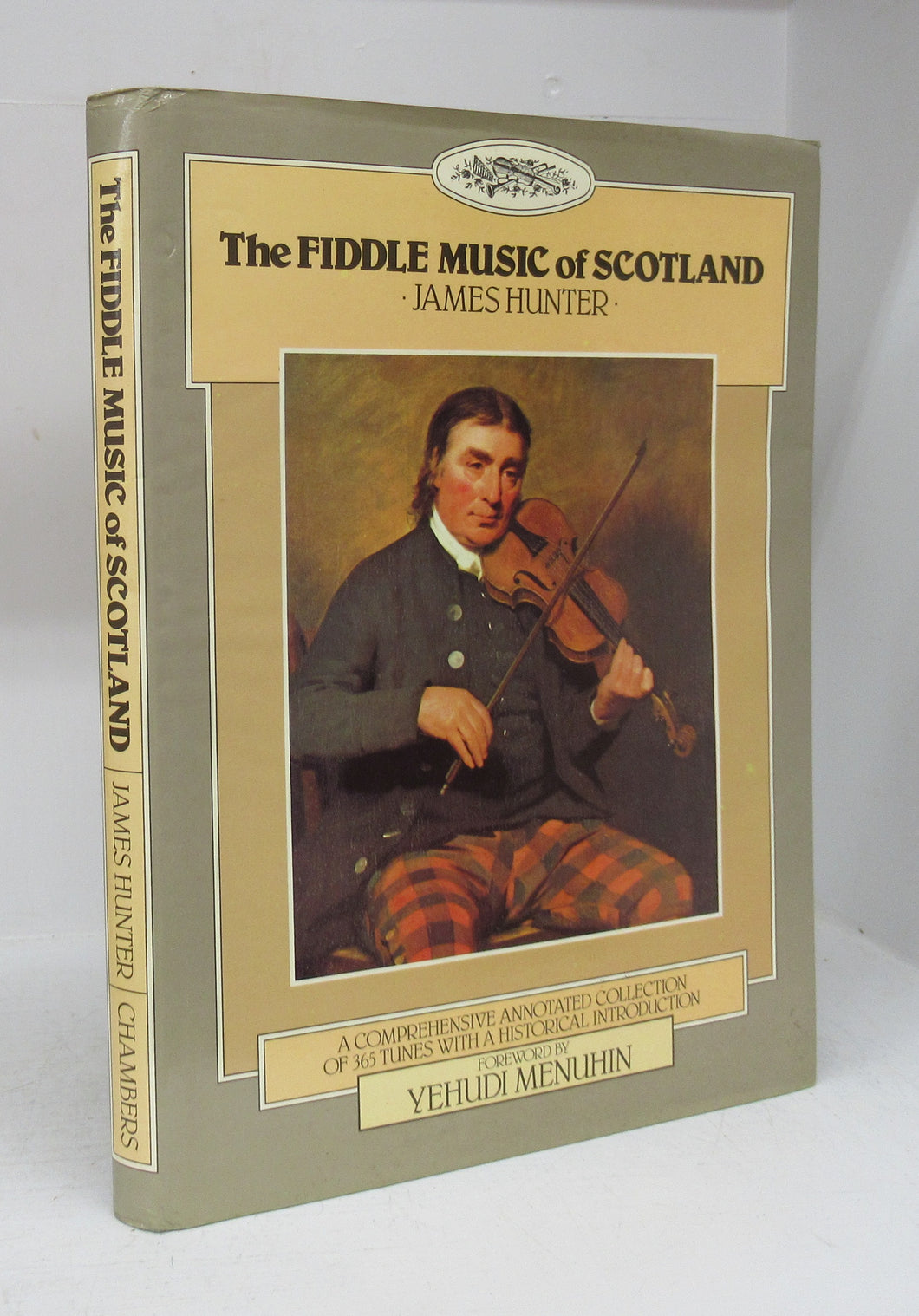 The Fiddle Music of Scotland: A Comprehensive Annotated Collection of 365 Tunes with a Historical Introduction