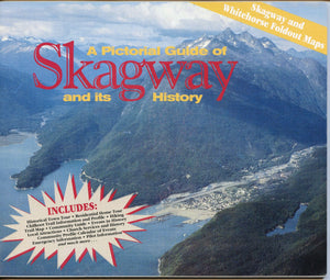 A Pictorial Guide of Skagway and its History