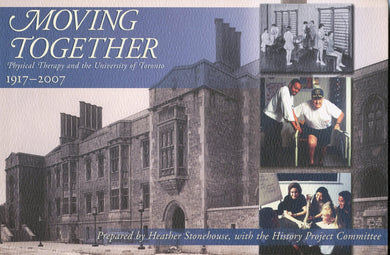Moving Together: Physical Therapy and the University of Toronto 1917-2007
