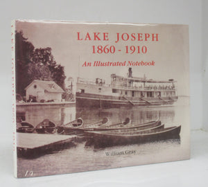 Lake Joseph 1860-1910: An Illustrated Notebook
